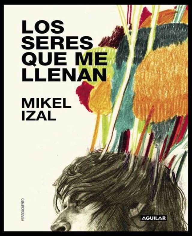 Los Seres Que Me Llenan es la primera novela de Mikel Izal.