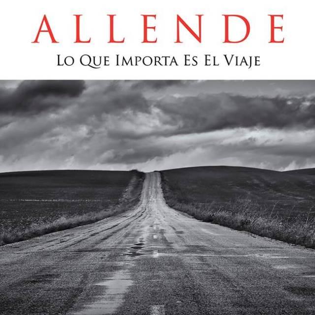 ¨Lo que importa es el viaje¨ es lo último de Allende.
