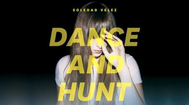 Dance And Hunt es el último disco de Soledad Vélez.