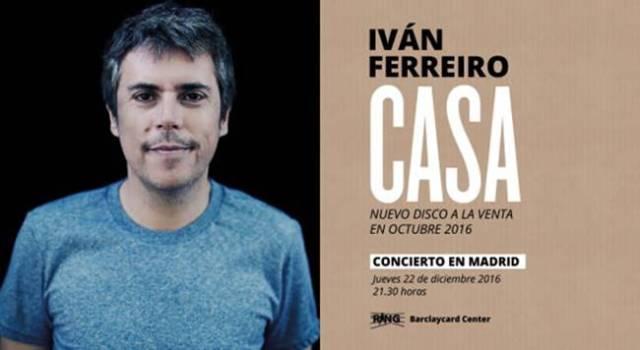 Iván Ferreiro presentara su nuevo trabajo ¨Casa¨ el 22 de Diciembre en Madrid.