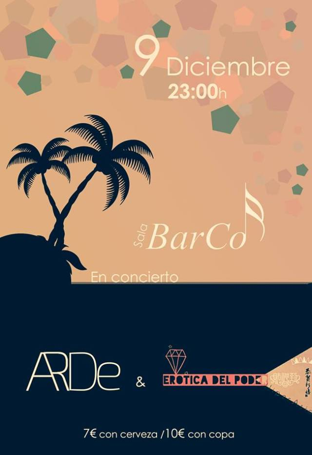 Arde y Erotica del Poder estarán este viernes en la sala Barco.