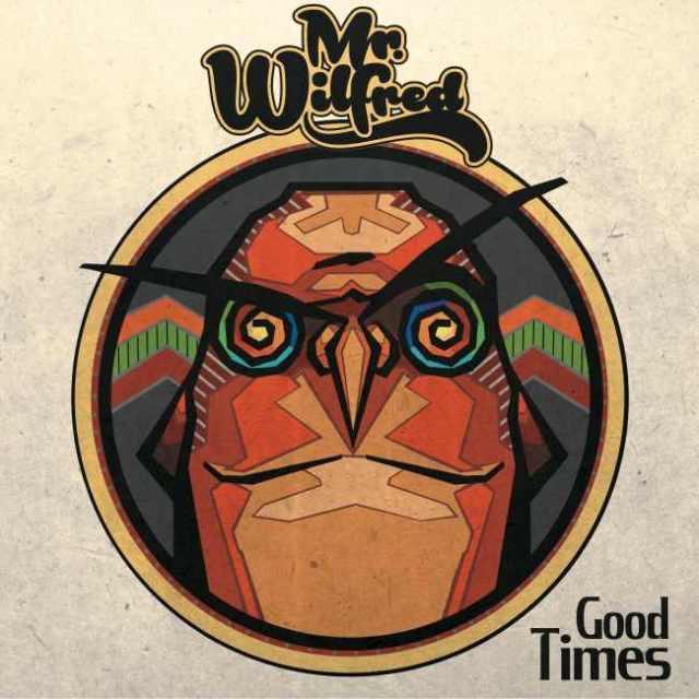 ¨Good Times¨es el último trabajo de Mr. Wilfred