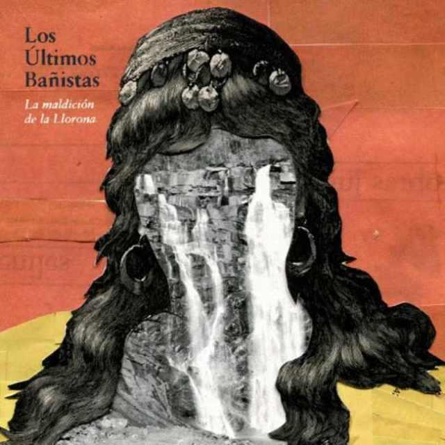 ¨La Maldición de la Llorona¨ es el nuevo single de Los Últimos Bañistas