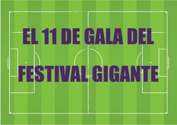 El 11 de gala del Festival Gigante