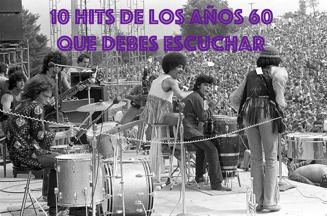 10 Hits de los años 60 que debes escuchar