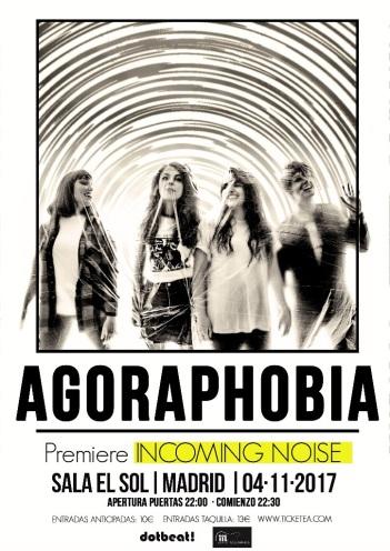 4 de Noviembre será la premiere de ¨Incoming Noise¨, lo nuevo de Agoraphobia.
