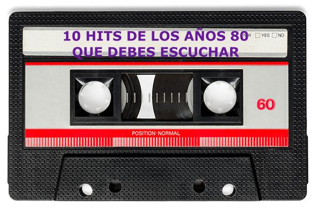 10 Hits de los años 80 que debes escuchar