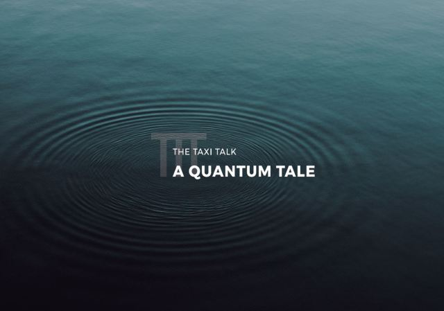 a-quantum-tale-the-taxi-talk