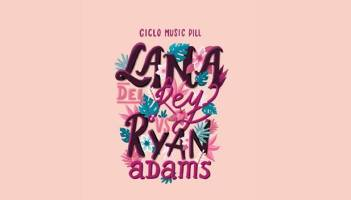 Ciclo Music Pill, Lana Del Rey vs Ryan Adams
