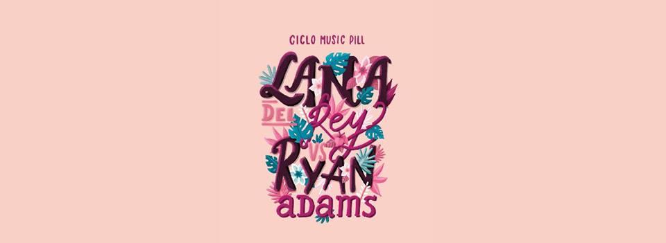 Ciclo Music Pill, Lana Del Rey vs Ryan Adams