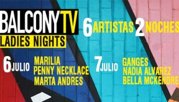 Ladies Only en BalconyTv Madrid