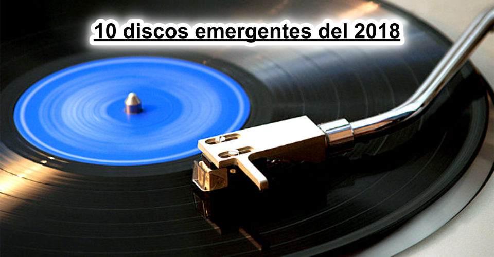 Diez discos emergentes del 2018