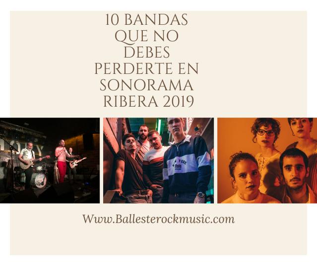10 bandas que debes ver en sonorama ribera 2019