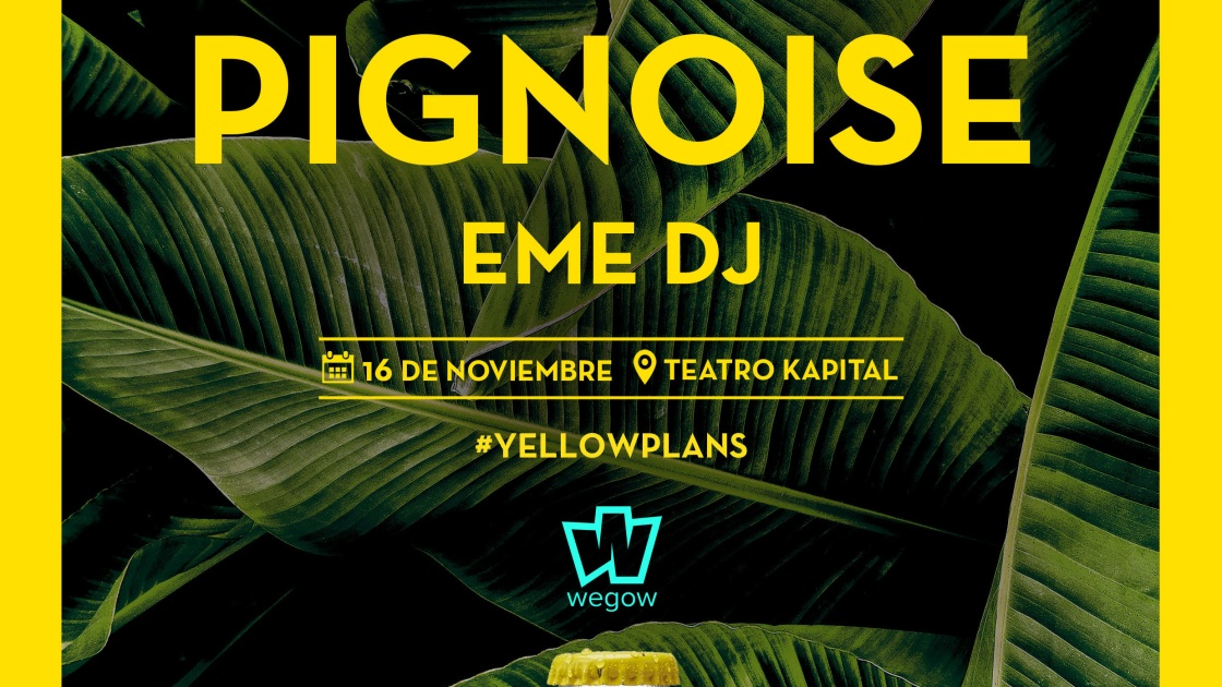 Pignoise cierran el ciclo Yellow Plans